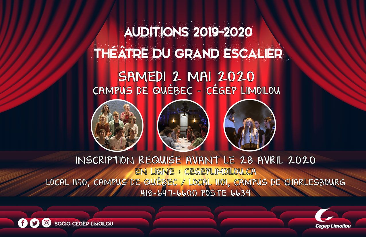 Audition 2019-2020 troupe de théâtre du Grand escalier, samedi 2 mai 2020, campus de Québec, inscription requise avant le 28 avril, en ligne : cegeplimoilou.ca ou au local 1150, campus de Québec, ou au local 1101, campus de Charlesbourg 418 647-6600 poste 6639
